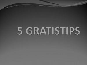 5 GRATISTIPS