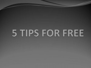 5 TIPS FOR FREE
